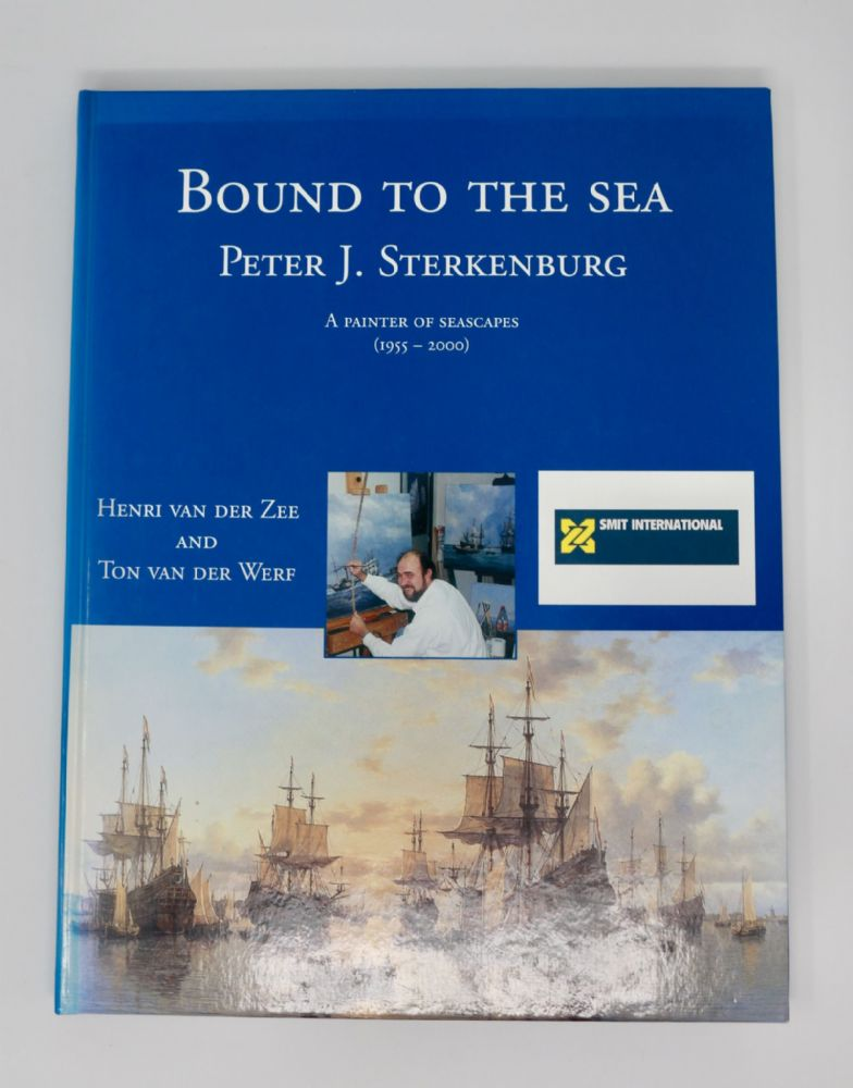 Bound to the Sea by Peter J. Srerkenburgh – A Painter of Seascapes 1955 - 2000